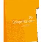 Der Spiegelflüsterer — Eine verblüffend einfache Anleitung zum Glücklich sein.